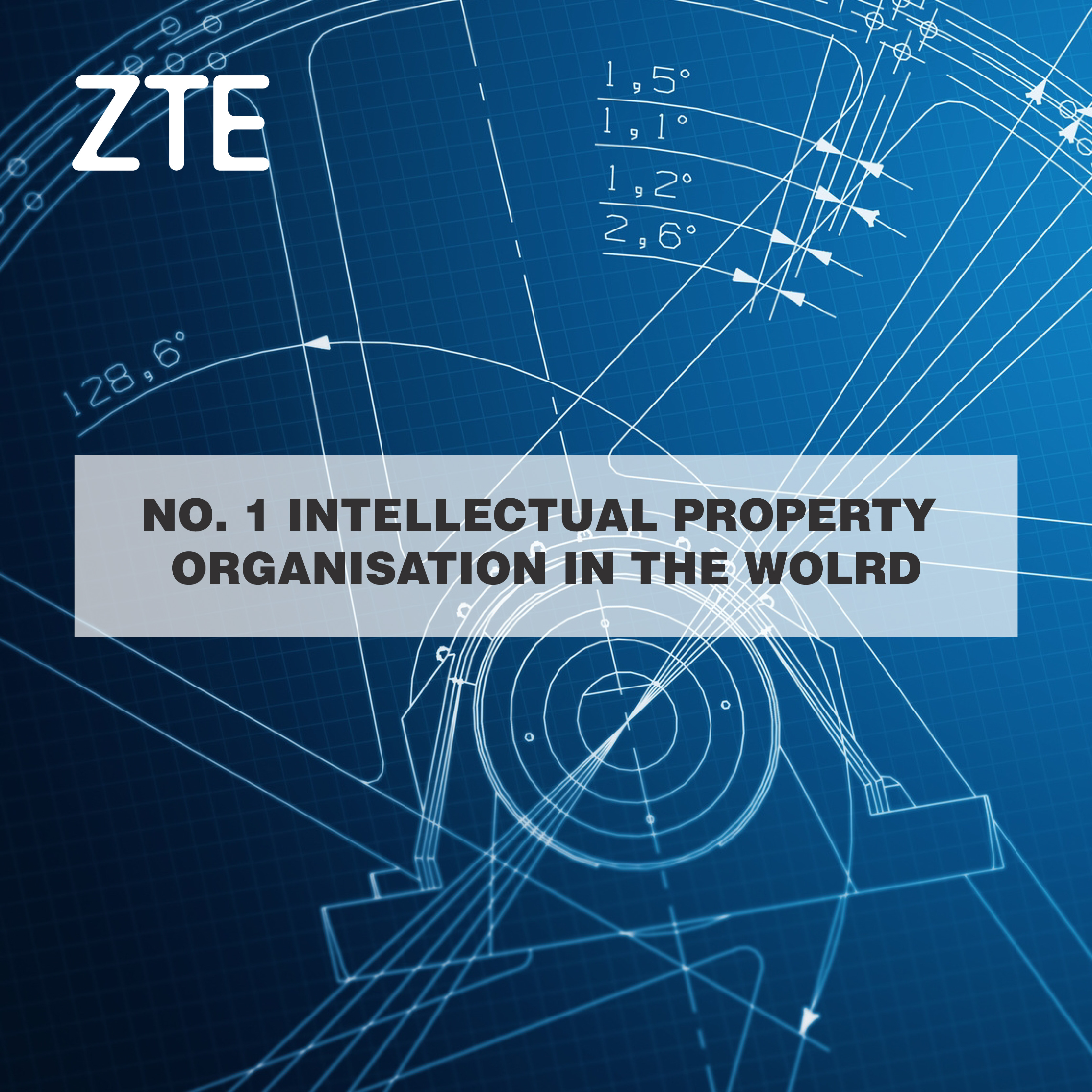 Intellectual Property Patent: ZTE Moves To No. 1 In World Intellectual Property